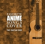 favorite ANIME songs cover THE GUITAR SIDE