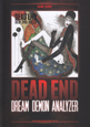 DEAD END/DREAM DEMON ANALYZER