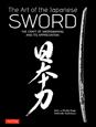 The Art of the Japanese SWORD THE CRAFT OF SWORDMAKING
