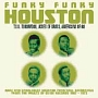 FUNKY FUNKY HOUSTON Rare&Unreleased Houston Funk/Soul Recordings From The vaults Of Ovide Records