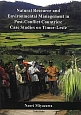 Natural Resource and Environmental Management in Post-Conflict Countries:Case Studies on Timor-Leste