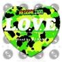 """REGGAEZION presents """"L.O.V.E。"""""""