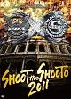 SHOOTO the SHOOT 2011