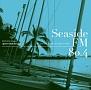 Seaside FM80.4 -Le bord de la mer l'apres-midi