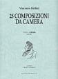 ベッリーニ歌曲集<改訂版> 「追憶」「苦悩にふるえ」等、ベッリーニの珠玉の歌曲