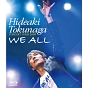 HIDEAKI TOKUNAGA CONCERT TOUR 2009 「WE ALL」