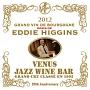 ヴィーナス・ジャズ・ワイン・バー~あなたとブルゴーニュ・ワインとエディ・ヒギンズと