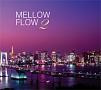 MELLOW FLOW 2