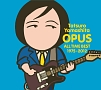 OPUS 〜ALL TIME BEST 1975-2012〜(通常盤)