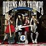 Queens are trumps -切り札はクイーン-(通常盤)