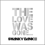 The Love Was Gone…
