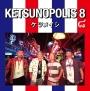 KETSUNOPOLIS 8(DVD付)