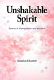 Unshakable Spirit Stories of Compassion and