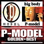 GOLDEN☆BEST P-MODEL「P-MODEL」&「big body」
