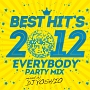 BEST HIT'S 2012 -EVERYBODY PARTY MIX!-