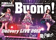 PIZZA-LA Presents Buono!Delivery LIVE 2012 ~愛をお届け!~