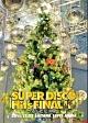 『SUPER DISCO Hits FINAL!!!~そして伝説へ~』@さいたまスーパーアリーナ