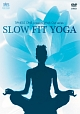 SLOW FIT YOGA ~TIPNESS ONE presents Work Out Series