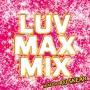 LUV MAX MIX MIXED BY DJ SKEAR