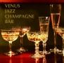 ヴィーナス・ジャズ・シャンパン・バー