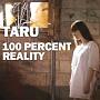 Taru 2集 - 100 Percent Reality