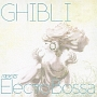 "GHIBLI meets electro ""BOSSA"""
