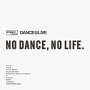 origami PRODUCTIONS×DANCE@LIVE Presents NO DANCE,NO LIFE.