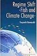 Regime Shift-Fish and Climate Change- fish and climate change