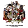 21st CENTURY ROCK BAND(10th Anniversary Edition盤)(DVD付)