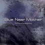 Blue Near Mother - The End Of The Begging (EP)