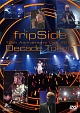 fripSide 10th Anniversary Live 2012 ~Decade Tokyo~