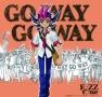 GO WAY GO WAY
