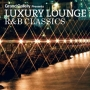 LUXURY LOUNGE R&B CLASSICS