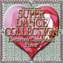 スーパー・ダンス・コレクション・エレクトロニック・ダンス・ミュージック・フレーバー