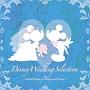 Disney Wedding Selection~Eternal dream of Mickey and Minnie.~