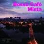 Bossa Cafe Mista