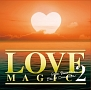 LOVE MAGIC 2 ~STAR BASE MUSIC BALLAD COLLECTION~(TSUTAYA限定)