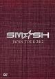 SM☆SH JAPAN TOUR 2012