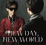 NEW DAY, NEW WORLD(DVD付)