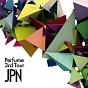 Perfume 3rd Tour 「JPN」