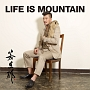 LIFE IS MOUNTAIN(DVD付)