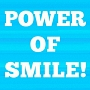 POWER OF SMILE!