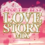 J-POP THE BEST LOVE STORY MIX mixed by DJ MAGIC DRAGON