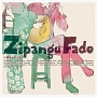 Zipangu Fado ~日本ファド大全~