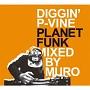 DIGGIN' P-VINE:Planet Funk