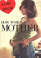 HOW TO BE A MOTHER VERY×MINMI