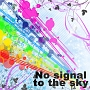 No signal to the sky