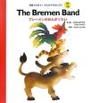The Bremen band ブレーメンのおんがくたい 英語でよもう!はじめてのめいさく