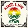 KING LIFE STAR ALL DUB MIX VOL.1 ~ANTHEM~