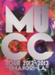 "MUCC Tour 2012-2013""Shangri-La"""